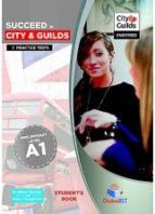 Succeed in City & Guilds Preliminary (A1) 5 Practice Tests Teachers Book