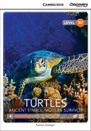 Cambridge Discovery Education Interactive Readers (B2) Upper Intermediate  Turtles: Ancient Symbol/Modern Survivor (Book with Online Access)