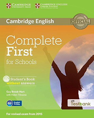 Complete First for Schools (for revised exam 2015) Student's Book without answers with CD-ROM with Testbank