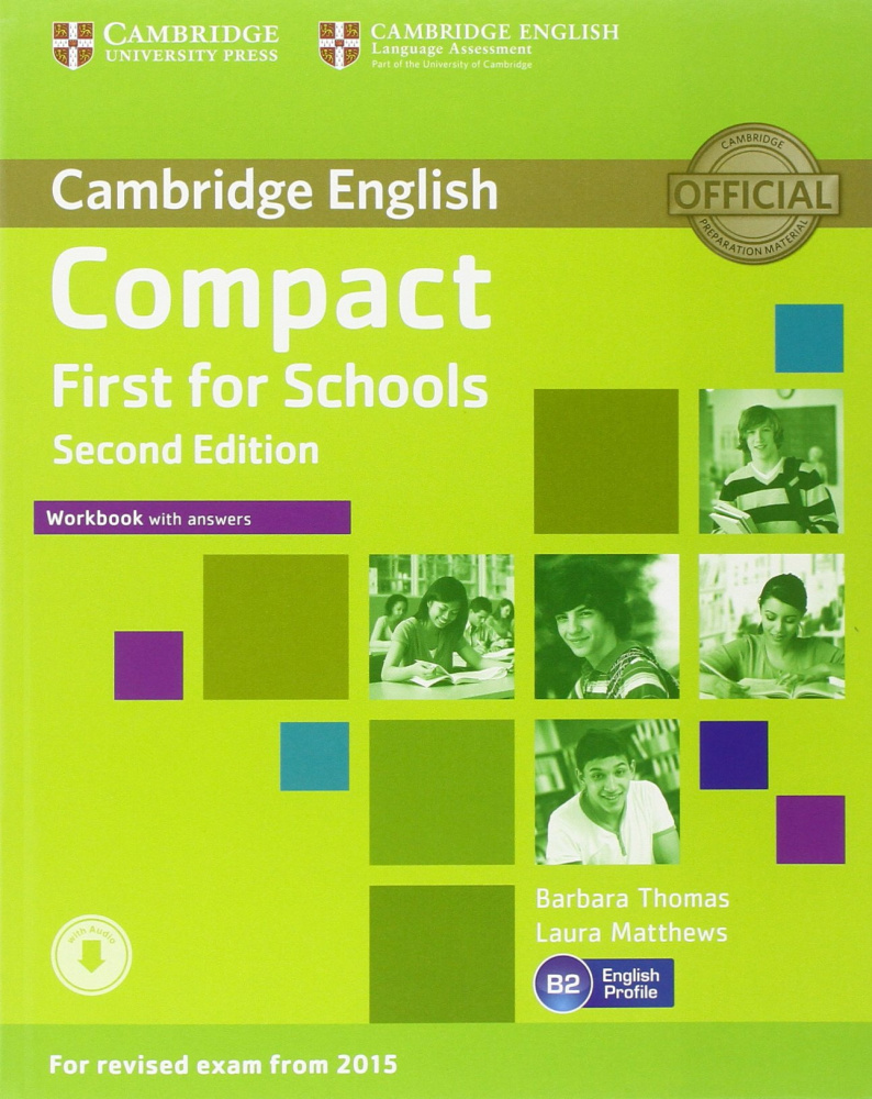 Compact First for Schools Second Edition (for revised exam 2015) Workbook with Answers with Audio