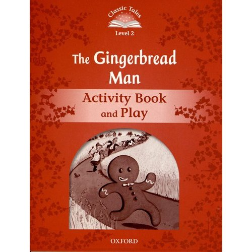Classic Tales Second Edition: Level 2: The Gingerbread Man Activity Book & Play