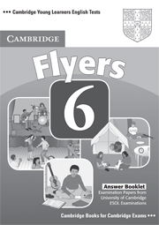 Cambridge Young Learners English Tests Flyers 6 Answer Booklet