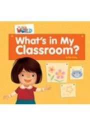 Our World Readers Level 1: Whats in My Classroom (Big Book)