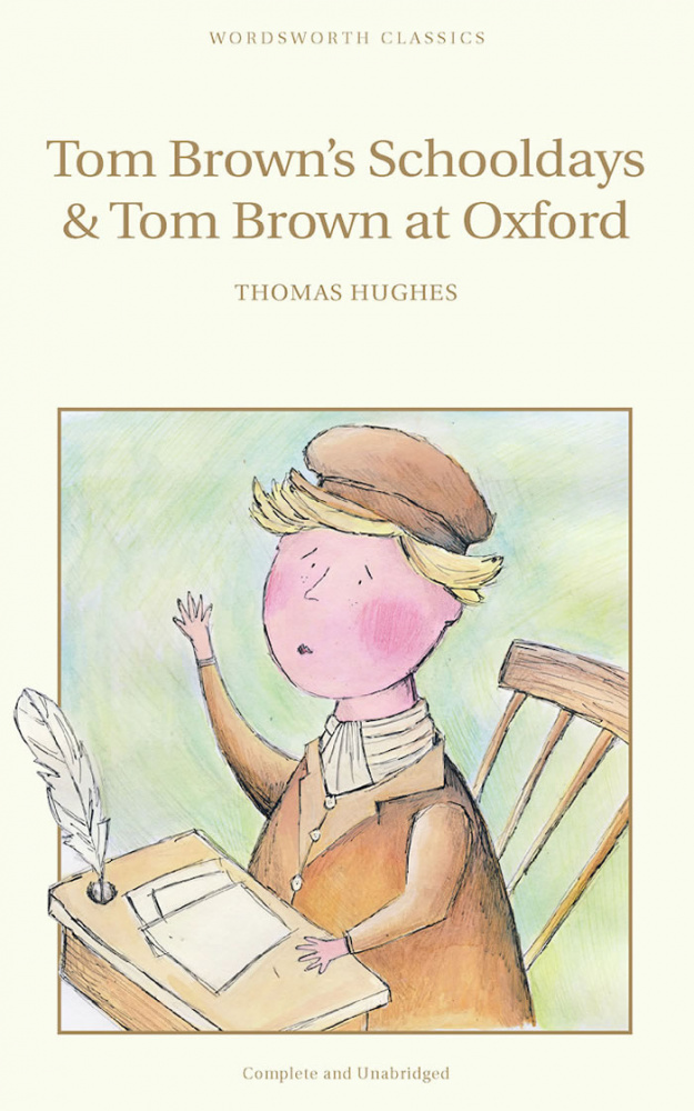 Hughes T. Tom Brown's Schooldays & Tom Brown at Oxford