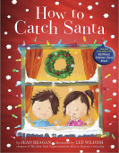 Reagan Jean. How to Catch Santa  (PB) illustr.