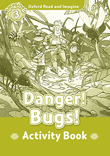 Oxford Read and Imagine Level 3 Danger! Bugs! - Activity Book