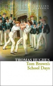 Collins Classics: Hughes Thomas. Tom Brown's School Days