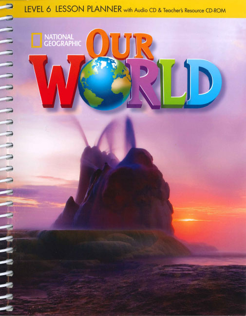Our World 6 Lesson Planner with Class Audio CD & Teacher's Resources CD-ROM