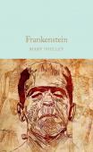 Macmillan Collector's Library: Shelley Mary. Frankenstein  (HB) Ned