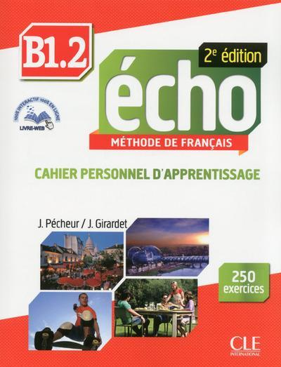 Echo B1.2 - 2e edition - Cahier personnel d'apprentissage + CD audio + livre-web