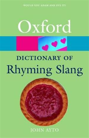 The Oxford Dictionary of Rhyming Slang (Oxford Paperback Reference)