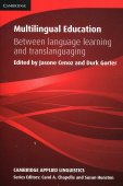 Cambridge Applied Linguistics: Multilingual Education: Between Language Learning And Translanguaging