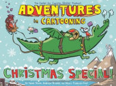 Sturm James; Arnold Andrew. Adventures in Cartooning: Christmas Special