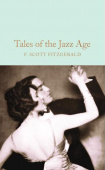 Macmillan Collector's Library: Fitzgerald Francis Scott. Tales of the Jazz Age  (HB)  Ned