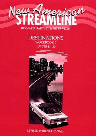 New American Streamline Destinations Workbook B (Units 41-80)
