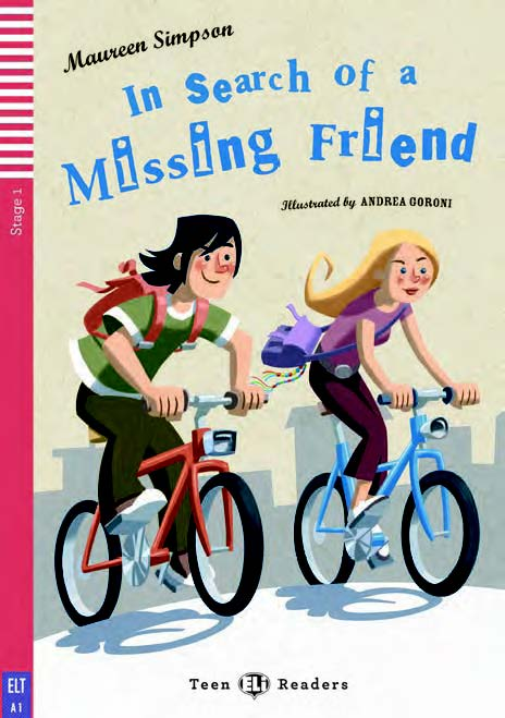 Teen Eli Readers Stage 1: In Search of a Missing Friend with CD (600 headwords)