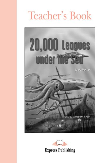 Graded Readers Level 1 20,000 Leagues Under the Sea Teacher's Book