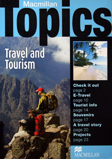 Macmillan Topics:   Travel and Tourism  Intermediate