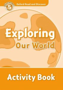 Oxford Read and Discover Level 5 Exploring Our World Activity Book