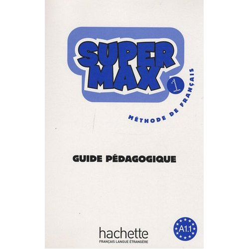 Super Max 1 - Guide Pedagogique