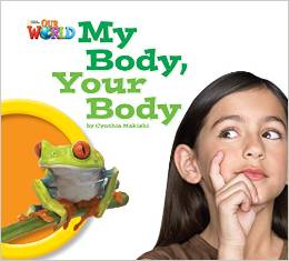Our World Readers Level 1: My Body Your Body