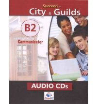 Succeed in City & Guilds Preliminary (B2 Communicator) 12 Practice Tests Audio CDs