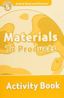 Oxford Read and Discover Level 5 Materials to Products Activity Book