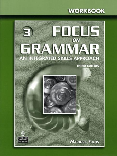 Focus on Grammar 3rd Edition Level 3 Workbook