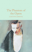 Macmillan Collector's Library: Leroux Gaston. Phantom of the Opera, the  (HB)  Ned