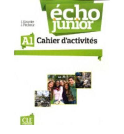 Echo Junior A1 - Cahier d'Activites