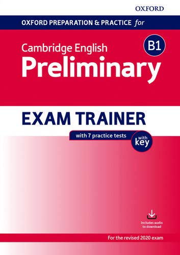 Oxford Preparation and Practice for Cambridge English B1 Preliminary Exam Trainer with Key