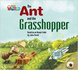 Our World Readers Level 2: The Ant & the Grasshopper