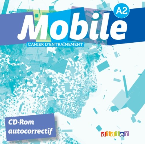 Mobile A2 - CD-ROM (Cahier d'entrainement)