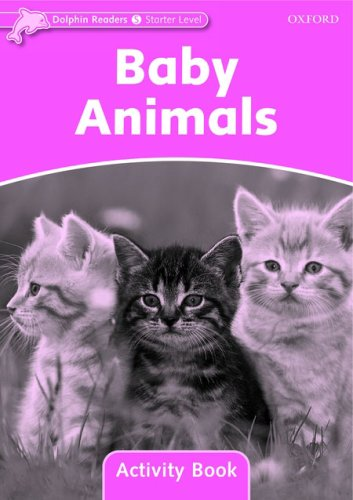 Dolphin Readers Starter Baby Animals - Activity Book