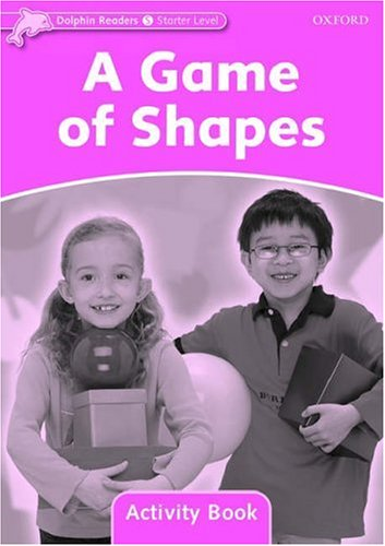 Dolphin Readers Starter A Game of Shapes - Activity Book