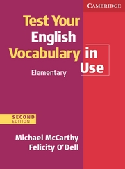 Test Your English Vocabulary in Use: Elementary (Second Edition) Book with answers