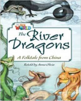 Our World Readers Level 6: The Four River Dragons