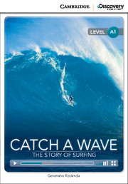 Cambridge Discovery Education Interactive Readers (A1) Beginning Catch a Wave: The Story of Surfing (Book with Online Access)