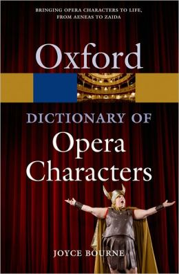A Dictionary of Opera Characters (Oxford Paperback Reference)