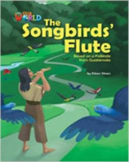 Our World Readers Level 5: The Songbirds Flute