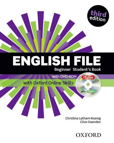 English File Third Edition Beginner Student's Book with iTutor & Online Skills