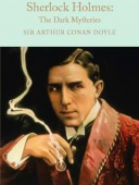 Macmillan Collector's Library: Doyle Arthur Conan. Sherlock Holmes: The Dark Mysteries  (HB)  Ned