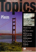 Macmillan Topics: Places Beginner
