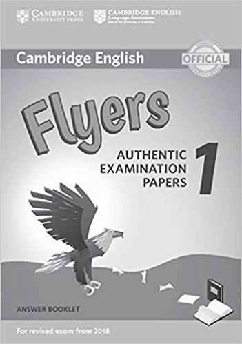 Cambridge English (for Revised Exam from 2018) Flyers 1 Answer Booklet