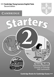 Cambridge Young Learners English Tests (Second Edition) Starters 2 Answer Booklet