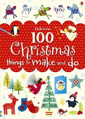 Watt Fiona. 100 Christmas Things to Make and Do