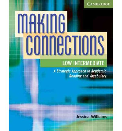 Making Connections: A Strategic Approach to Academic Reading and Vocabulary Low Intermediate Student