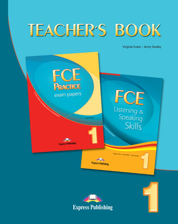 FCE Listening & Speaking Skills / FCE Practice Exam Papers 1 Teacher's Book