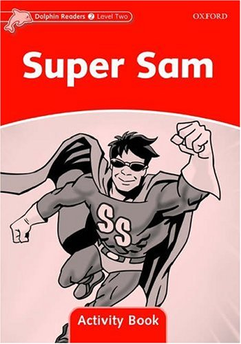 Dolphin Readers 2 Super Sam - Activity Book