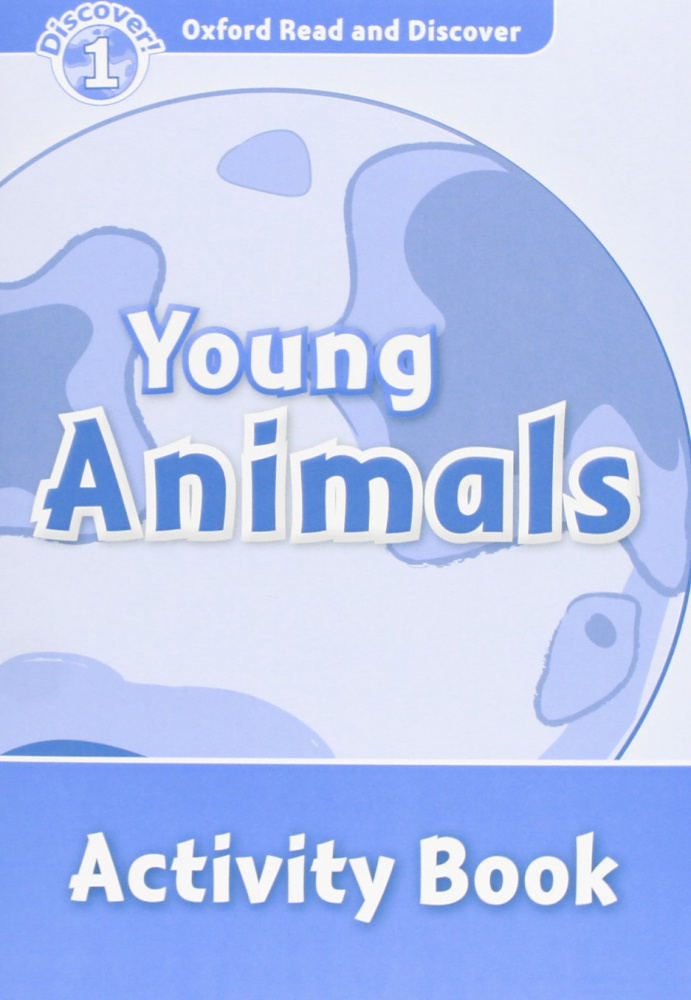 Oxford Read and Discover Level 1 Young Animals Activity Book